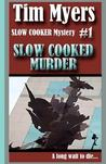 Slow Cooked Murder by Tim Myers