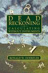 Dead Reckoning by Ronald W. Doerfler