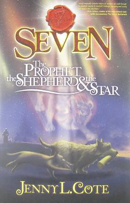 Seven: The Prophet, the Shepherd & the Star (Epic Order of the Seven #3)