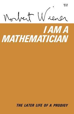 I Am a Mathematician by Norbert Wiener