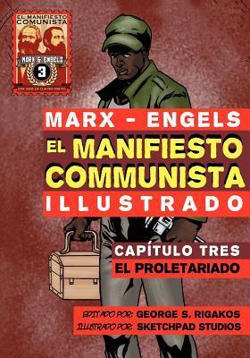 El Manifiesto Comunista (Ilustrado) - Cap Tulo Tres: El Proletariado