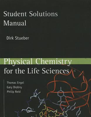 Student Solutions Manual for Physical Chemistry for the Life Sciences