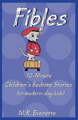 Fibles: 10-Minute Children's Bedtime Stories for Modern-Day Kids!