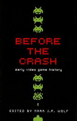 Before the Crash: Early Video Game History