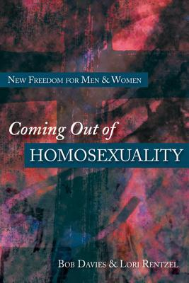 Coming Out of Homosexuality by Bob Davies