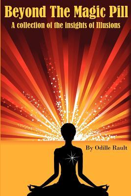 Beyond the Magic Pill by Odille Rault
