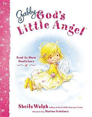 Gabby, God's Little Angel by Sheila Walsh