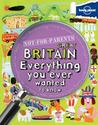 Not For Parents Great Britain Everything You Ever Wanted to Know