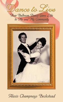 Dance to Live - How Ballroom Dance Gave Life to Me and My Community