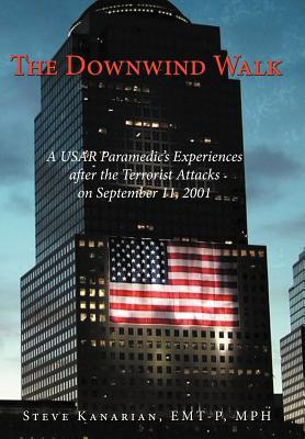 The Downwind Walk: A Usar Paramedic's Experiences After the Terrorist Attacks on September 11, 2001