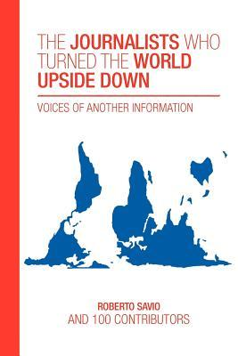 The journalists who turned the world upside down: Voices of Another Information