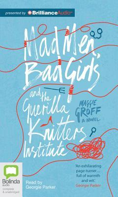 Ebook Mad Men, Bad Girls and the Guerrilla Knitters Institute by Maggie Groff PDF!