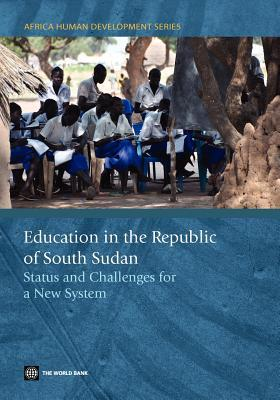 Education in the Republic of South Sudan: Status and Challenges for a New System