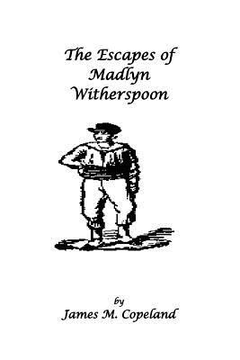The Escapes of Madlyn Witherspoon