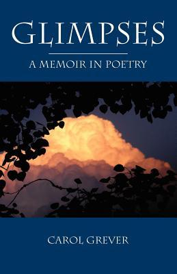 Glimpses: A Memoir in Poetry