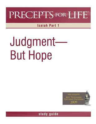 Precepts for Life Study Guide: Judgment But Hope (Isaiah Part 1)