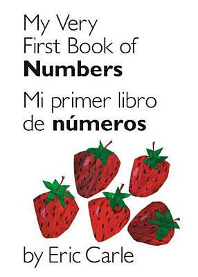 my-very-first-book-of-numbers-mi-primer-libro-de-nmeros-bilingual-edition