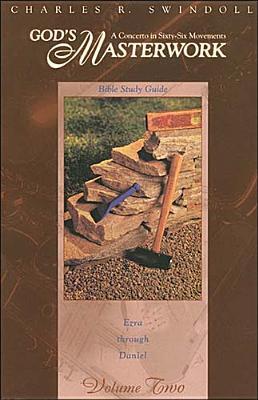 God's Masterwork: Ezra Through Daniel