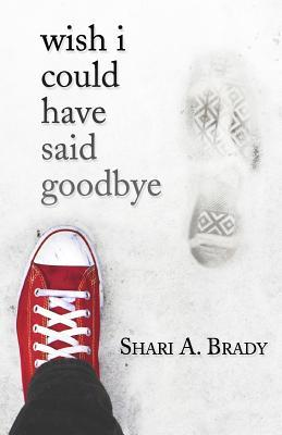 Wish I Could Have Said Goodbye