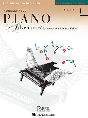 Accelerated Piano Adventures for the Older Beginner, Book 1: Performance Book