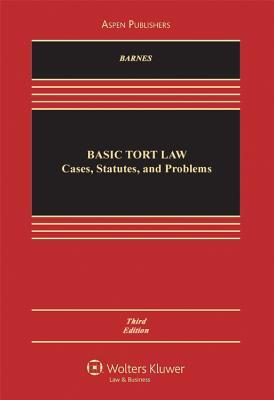 Basic Tort Law Cases Statutes and Problems