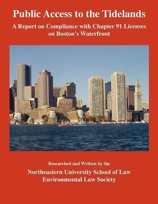 Public Access to the Tidelands: A Report on Compliance with Chapter 91 Licenses on Boston's Waterfront