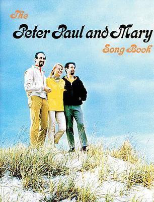 Peter, Paul & Mary Songbook: Piano/Vocal/Chords