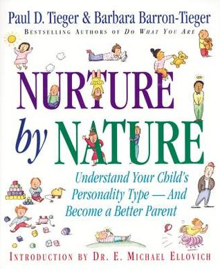 Nurture by Nature: How to Raise Happy, Healthy, Responsible Children Through the Insights of Personality Type