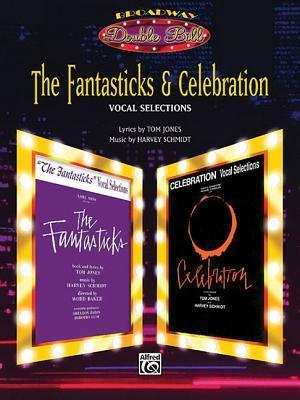 The Fantasticks & Celebration (Vocal Selections) (Broadway Double Bill): Piano/Vocal/Chords