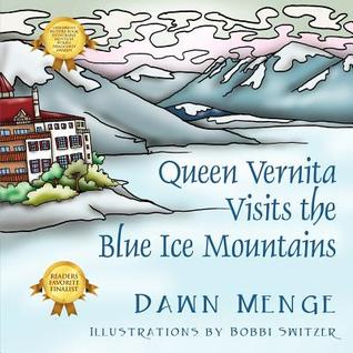 Queen Vernita Visits the Blue Ice Mountains by Dawn Menge