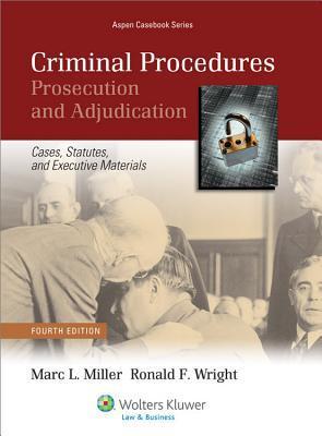 Criminal Procedures: Prosecution and Adjudication: Cases, Statutes, and Executive Materials