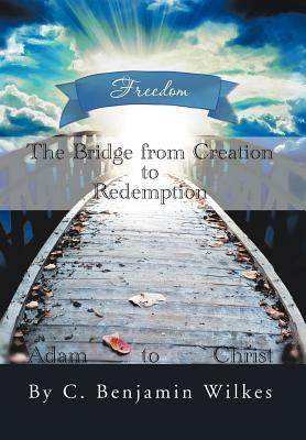 The Bridge from Creation to Redemption: Freedom