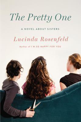The Pretty One by Lucinda Rosenfeld