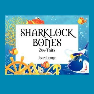 Sharklock Bones: Zoo Tails