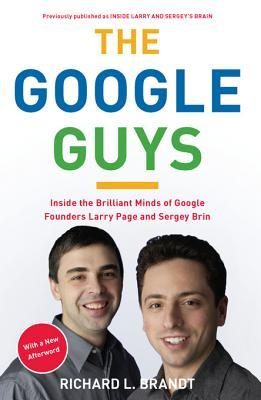 The Google Guys by Richard L. Brandt