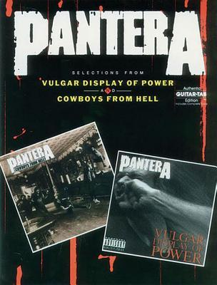 Pantera -- Selections from Vulgar Display of Power and Cowboys from Hell: Authentic Guitar Tab