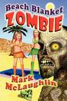 Beach Blanket Zombie by Mark McLaughlin