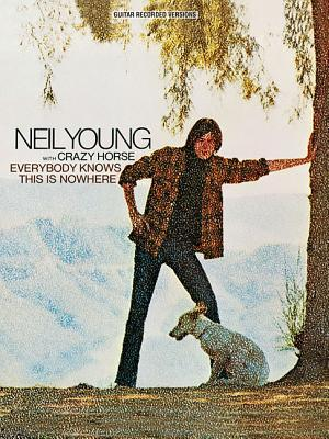 Neil Young with Crazy Horse: Everybody Knows This Is Nowhere