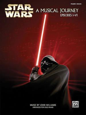 Star Wars: A Musical Journey Episodes I-VI: Piano Solos