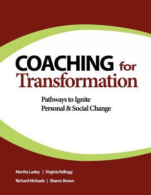 Coaching for Transformation: Pathways to Ignite Personal & Social Change