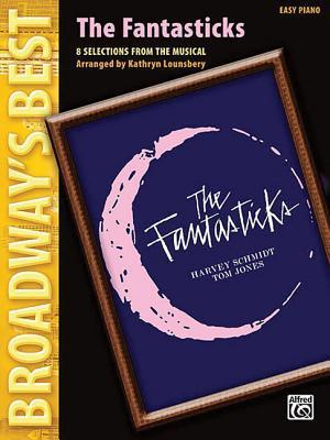 The Fantasticks (Broadway's Best): 8 Selections from the Musical (Easy Piano)