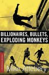 Billionaires, Bullets, Exploding Monkeys (A Brick Ransom Adventure, #1)