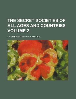 The Secret Societies of All Ages and Countries (V. 2)