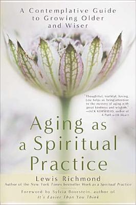 aging-as-a-spiritual-practice-a-contemplative-guide-to-growing-older-and-wiser