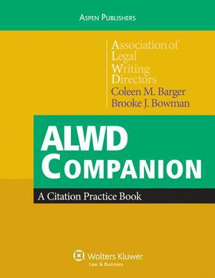 Alwd Companion: A Citation Practice Book