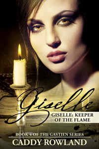 Giselle: Keeper of the Flame (Gastien, #4)