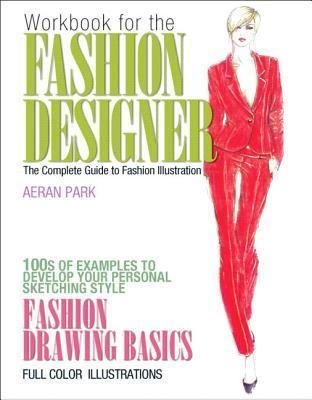 Workbook for the Fashion Designer: The Complete Guide to Fashion Illustration Plus Myfashionkit with Pearson Etext -- Access Card Package