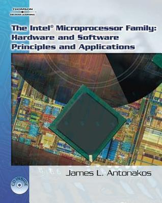 The Intel Microprocessor Family: Hardware and Software Principles and Applications [With CDROM]