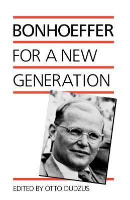 Bonhoeffer for a New Generation