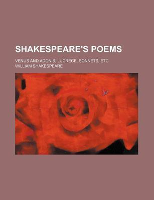 Poems; Venus and Adonis, Lucrece, Sonnets